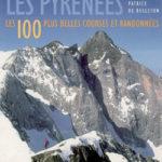 Les Pyrénées:  les 100 plus belles courses et randonnées de Patrice de Bellefon