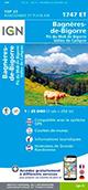 Carte IGN TOP 25 1747 ET Bagnères-de-Bigorre - Pic du Midi de Bigorre - Vallée de Campan