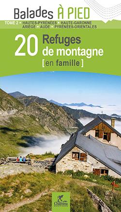 20 refuges de montagne en famille dans les Pyrénées de Patrick Espel