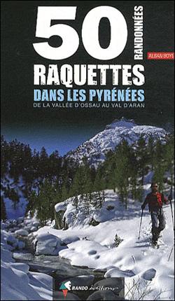 50 randonnées en raquettes dans les Pyrénées d'Alban Boyer