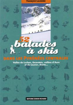 52 balades à skis dans les Pyrénées Centrales de François Laurens