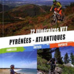 72 circuits VTT dans les Pyrénées Atlantiques - Pays-Basque / Béarn