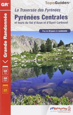 La traversée des Pyrénées - Pyrénées centrales et tours du Val d'Azun et d'Oueil-Larboust