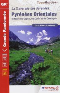 La traversée des Pyrénées par le GR 10 - Pyrénées Orientales et tours du Capcir, du Carlit et de Cerdagne