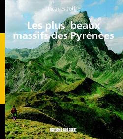 Les plus beaux massifs des Pyrénées de Jacques Jolfre