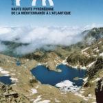 Trans PYR' Haute Route Pyrénéenne de la Méditerranée à l'Atlantique de Jérôme Bonneaux