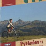 VTT Pyrénées Tome 1- Pyrénées Ouest, montagnes et Sierras