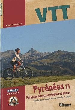 VTT Pyrénées Tome 1 Pyrénées Ouest, montagnes et Sierras