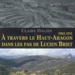 A travers le Haut-Aragon dans les pas de Lucien Briet 1902 - 1911