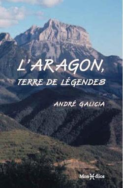 Aragon terre de légendes d'André Galicia