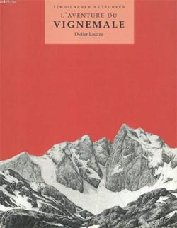 L'aventure du Vignemale - Témoignages retrouvés de Didier Lacaze