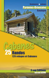 Cabanes et refuges- 25 randos 129 cabanes Pyrénées-Orientales