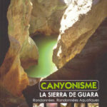 Canyonisme - La Sierra de Guara de Patrick Gimat