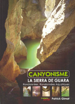 Canyonisme La Sierra de Guara de Patrick Gimat