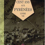 Cent Ans aux Pyrénées Livre 7 d'Henri Beraldi