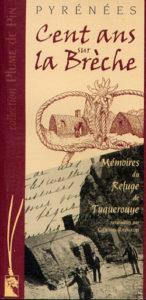 Cent ans sur la bréche, mémoire du refuge de Tuquerouye