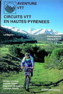 Circuits VTT en Hautes-Pyrénées: la Bigorre de Georges Veron