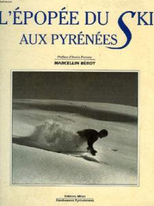 L'épopée du ski aux Pyrénées de Marcellin Berot