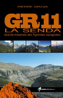 GR 11 La Senda Grande traversée des Pyrénées Espagnoles de Pierre Macia