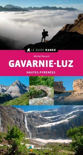 Guide rando Gavarnie, Luz, Barèges, Pierrefitte, Gèdre
