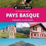 Randonnées au Pays-Basque: Le guide rando Pays-Basque