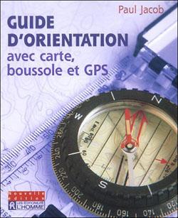Guide d'orientation avec carte, boussole et GPS de Paul Jacob