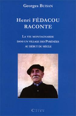 Henri Fedacou raconte la vie montagnarde dans un village des Pyrénées au début du siécle