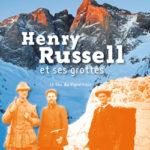 Henry Russell et ses grottes: le fou du Vignemale de Marcel Pérès