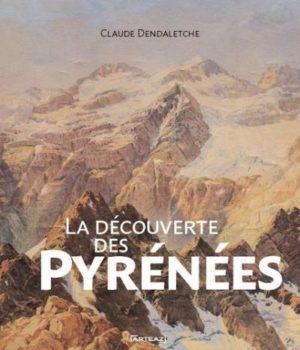 La découverte des Pyrénées de Claude Dendaletche