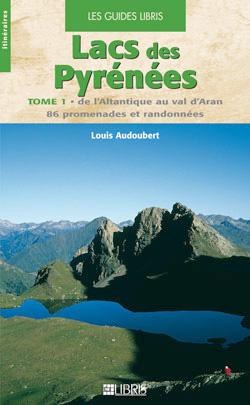 Lacs des Pyrénées tome I De l'atlantique au Val d'Aran de Louis Audoubert