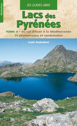 Lacs des Pyrénées tome II Du Val d'Aran à la Méditerranée de Louis Audoubert