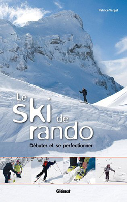 Le ski de rando ; débuter et se perfectionner