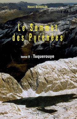 Le sommet des Pyrénées - Tuquerouye - Tome 2 d'Henri Beraldi