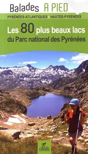 Les 80 plus beaux lacs du Parc National des Pyrénées