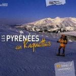 Les Pyrénées en raquettes de Laurent Lafforgue