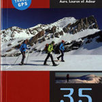 Les Hautes-Pyrénées en raquettes - Vallées d'Aure, Louron et Adour
