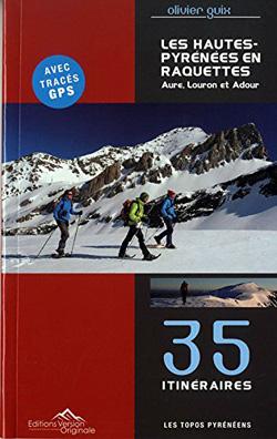 Les Hautes Pyrénées en raquettes d'Olivier Guix