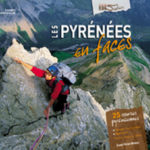 Les Pyrénées en faces 25 courses pyrénéennes de Laurent Lafforgue