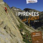 Les Pyrénées en faces Tome 2 - 25 courses pyrénéennes de Laurent Lafforgue