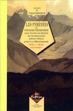 Les Pyrénées ou voyages pédestres dans toutes les régions de ces montagnes (livre I : Béarn/Pays basque)