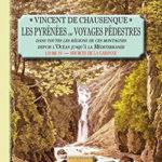 Les Pyrénées ou voyages pédestres dans toutes les régions de ces montagnes (livre 4 : les sources de la Garonne)