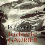Ludovic Gaurier le Pyrénéiste