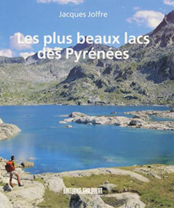Les plus beaux lacs des Pyrénées de Jacques Jolfre