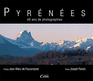 Pyrénées, 40 ans de photographies de jean-Marc de Faucompret