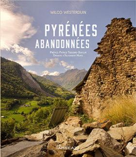 Pyrénées abandonnées de Wilco Westerduin