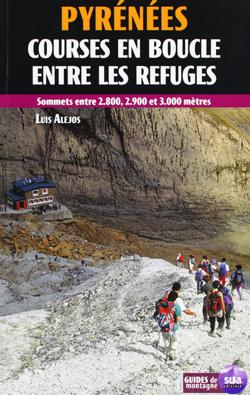 Pyrénées, Courses en boucle entre les refuges de Luis Alejos