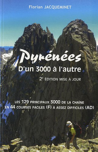 Pyrénées, d'un 3000 à l'autre de Florian Jacqueminet