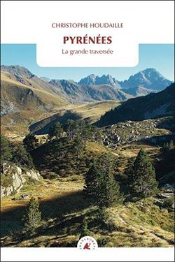 Pyrénées la grande traversée de Christophe Houdaille