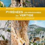 Pyrénées - Les randonnées du vertige