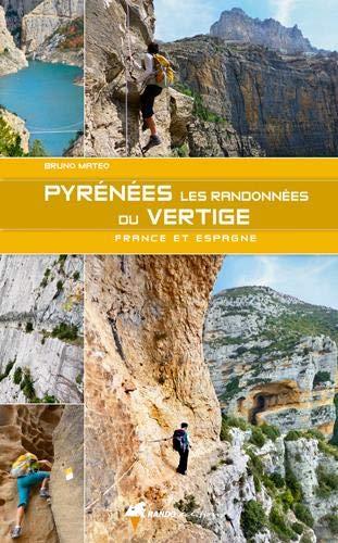 Pyrénées; les randonnées du vertige de Bruno Mateo